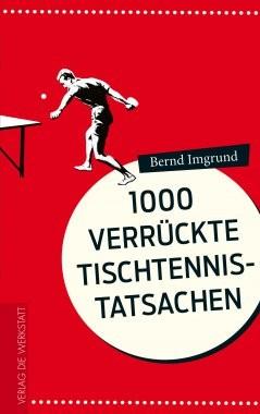 Bernd Imgrund - 1000 verrückte TT Tatsachen