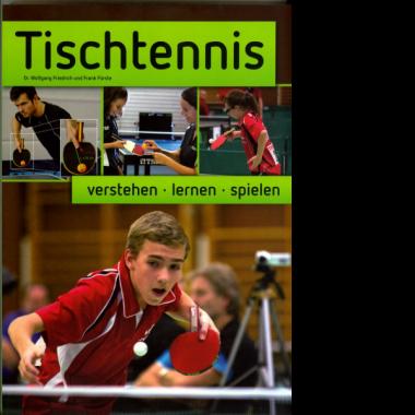 Tischtennis verstehen lernen (Dr.Friedrich/Frank Fürste)